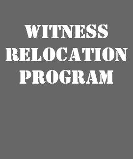 WITNESS RELOCATION PROGRAM shirt