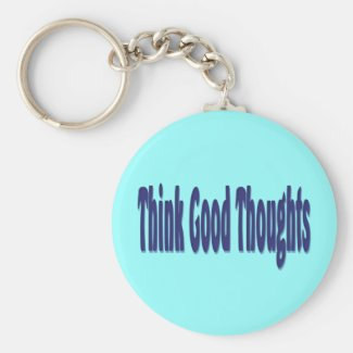 Think Good Thought keychain