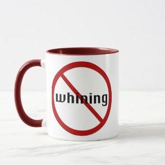 No Whining Mug mug