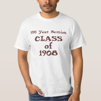 100 Year Reunion, CLASS of 1908 shirt