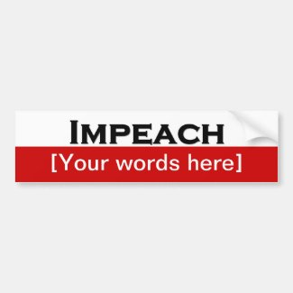 'Impeach' Custom Bumper Stickers