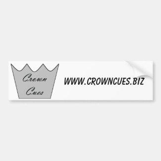 Bumper Sticker - Crown Cues - www.crowncues.biz