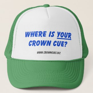 Where is YOUR Crown Cue?  Ball Cap