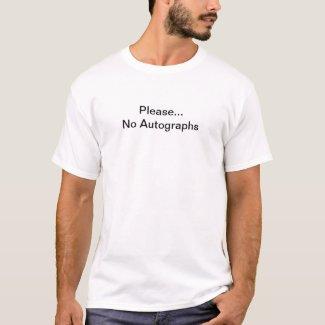 Please...No Autographs shirt