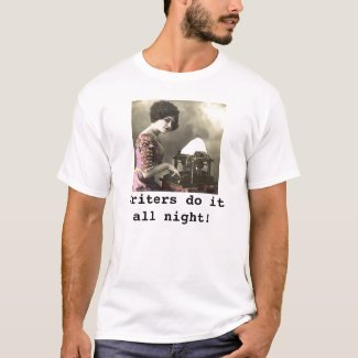 Writers do it all night! t-shirt