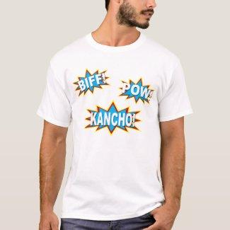 BIFF! POW! KANCHO!! t-shirt